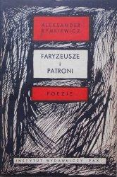 Aleksander Rymkiewicz • Faryzeusze i patroni [dedykacja autorska]