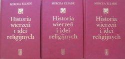 Mircea Eliade • Historia wierzeń i idei religijnych [komplet]