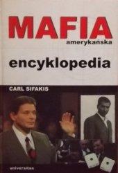 Carl Sifakis • Mafia amerykańska. Encyklopedia