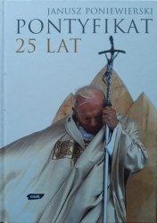 Janusz Poniewierski • Pontyfikat 25 lat