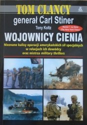 Tom Clancy, Carl Stiner, Tony Koltz • Wojownicy cienia
