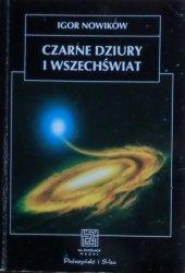 Igor Nowikow • Czarne dziury i Wszechświat