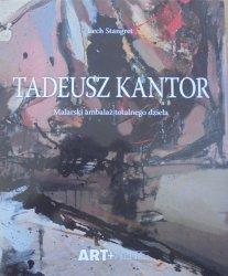 Lech Stangret • Tadeusz Kantor. Malarski ambalaż totalnego dzieła