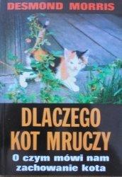 Desmond Morris • Dlaczego kot mruczy. O czym mówi nam zachowanie kota
