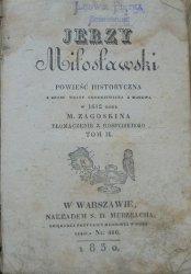Michaił Zagoskin • Jerzy Miłosławski. Powieść historyczna z czasu wojny Chodkiewicza z Moskwą w 1612 roku tom 2