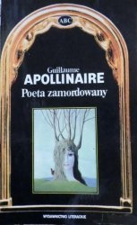 Guillaume Apollinaire • Poeta zamordowany