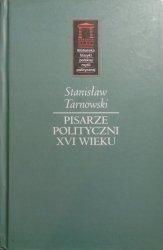 Stanisław Tarnowski • Pisarze polityczni XVI wieku