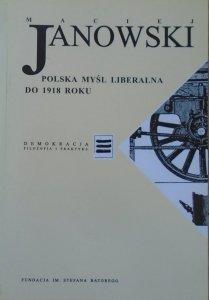 Maciej Janowski • Polska myśl liberalna do 1918 roku [Demokracja. Filozofia i praktyka]