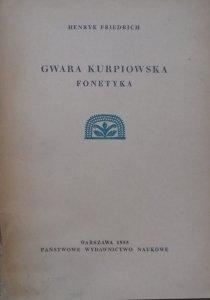 Henryk Friedrich • Gwara kurpiowska. Fonetyka