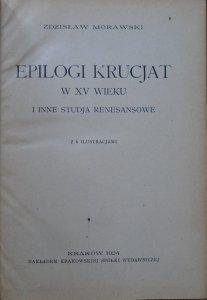 Zdzisław Morawski • Epilogi krucjat w XV wieku i inne studia renesansowe [1924]