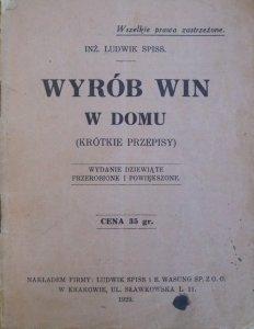 inż. Ludwik Spiss • Wyrób win w domu (krótkie przepisy) [1929]