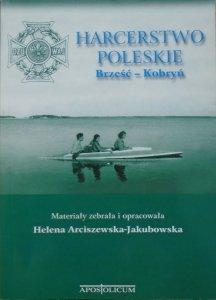 red. Helena Arciszewska-Jakubowska • Harcerstwo poleskie. Brześć - Kobryń