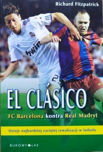 Richard Fitzpatrick • El Clasico. FC Barcelona kontra Real Madryt