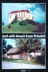 Janusz Rieger • Język polski dawnych Kresów Wschodnich.  T. 2. Studia i materiały