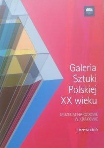 Galeria Sztuki Polskiej XX wieku. Muzeum Narodowe w Krakowie. Przewodnik