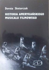 Dorota Skotarczak • Historia amerykańskiego musicalu filmowego