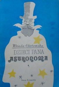 Wanda Chotomska • Dzieci pana Astronoma [Janusz Stanny]
