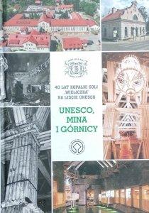 Monika Szczepa • UNESCO mina i górnicy. 40 lat Kopalni Soli Wieliczka na liście UNESCO