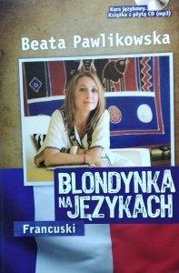 Beata Pawlikowska • Blondynka na językach. Francuski