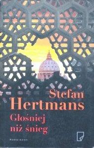 Stefan Hertmans • Głośniej niż śnieg