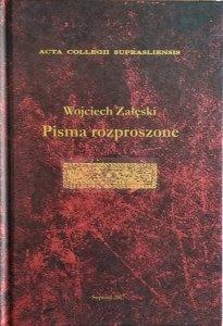 Wojciech Załęski • Pisma rozproszone