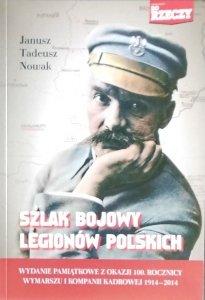 Janusz Tadeusz Nowak • Szlak bojowy Legionów Polskich