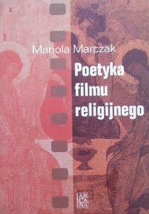 Mariola Marczak • Poetyka filmu religijnego