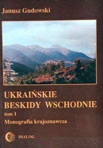 Janusz Gudowski • Ukraińskie Beskidy Wschodnie