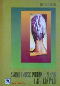 Bogusław Wójcik • Świadomość ponowoczesna i jej krytyka. Funkcjonalizm homunkularny w interpretacji świadomości Daniela C. Dennetta