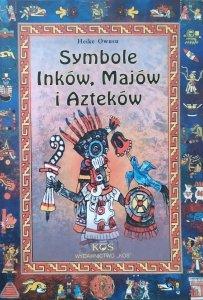Heike Owusu • Symbole Inków, Majów i Azteków