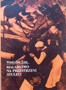 Władysław Lam • Malarstwo na przestrzeni stuleci