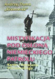 """Andrzej Duma """"Kresowiak"""" • Mistyfikacja pod osłoną niemieckiego patrolu. Kartki z Powstania Warszawskiego"""