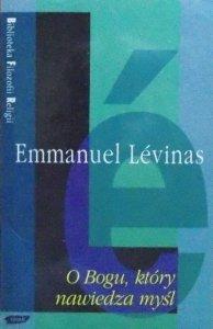 Emmanuel Levinas • O Bogu, który nawiedza myśl [Biblioteka Filozofii Religii]