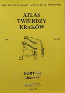 Atlas Twierdzy Kraków seria I tom 23 • Fort 52a Jugowice