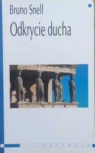 Bruno Snell • Odkrycie ducha. Studia o greckich korzeniach europejskiego myślenia