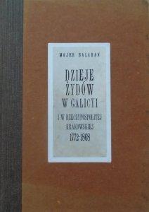 Majer Balaban • Dzieje Żydów w Galicyi i w Rzeczypospolitej Krakowskiej 1772-1868