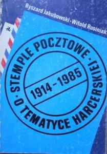 Ryszard Jakubowski, Witold Rusiniak • Stemple pocztowe o tematyce harcerskiej 1914-1985