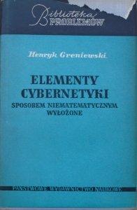 Henryk Greniewski • Elementy cybernetyki sposobem niematematycznym wyłożone