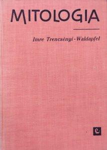 Imre Trencsenyi-Waldapfel • Mitologia