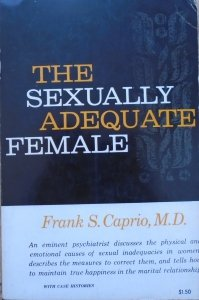 Frank S. Caprio • The Sexually Adequate Female