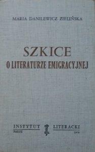 Maria Zielińska Danilewicz • Szkice o literaturze emigracyjnej [Instytut Literacki]