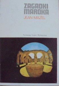 Jean Mazel • Zagadki Maroka