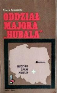 Marek Szymański • Oddział majora Hubala