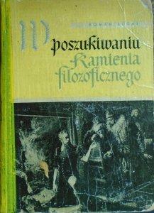 Roman Bugaj • W poszukiwaniu kamienia filozoficznego. O Michale Sędziwoju najsłynniejszym alchemiku polskim