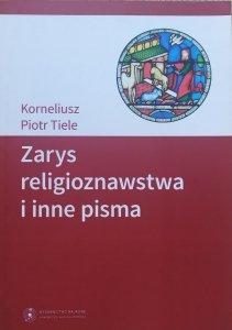 Korneliusz Piotr Tiele • Zarys religioznawstwa i inne pisma