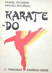 Maciej Ruciński, Paweł Fechner • Karate-Do. Pokonać samego siebie