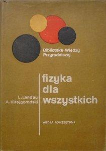 Lew Landau, Aleksander Kitajgorodski • Fizyka dla wszystkich