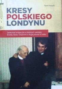 Paweł Chojnacki • Kresy polskiego Londynu [dedykacja autorska]