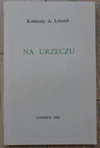 Konstanty A. Luboml • Na urzeczu [OPiM]