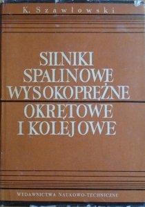 Kazimierz Szawłowski • Silniki spalinowe wysokoprężne, okrętowe i kolejowe [dedykacja autorska]